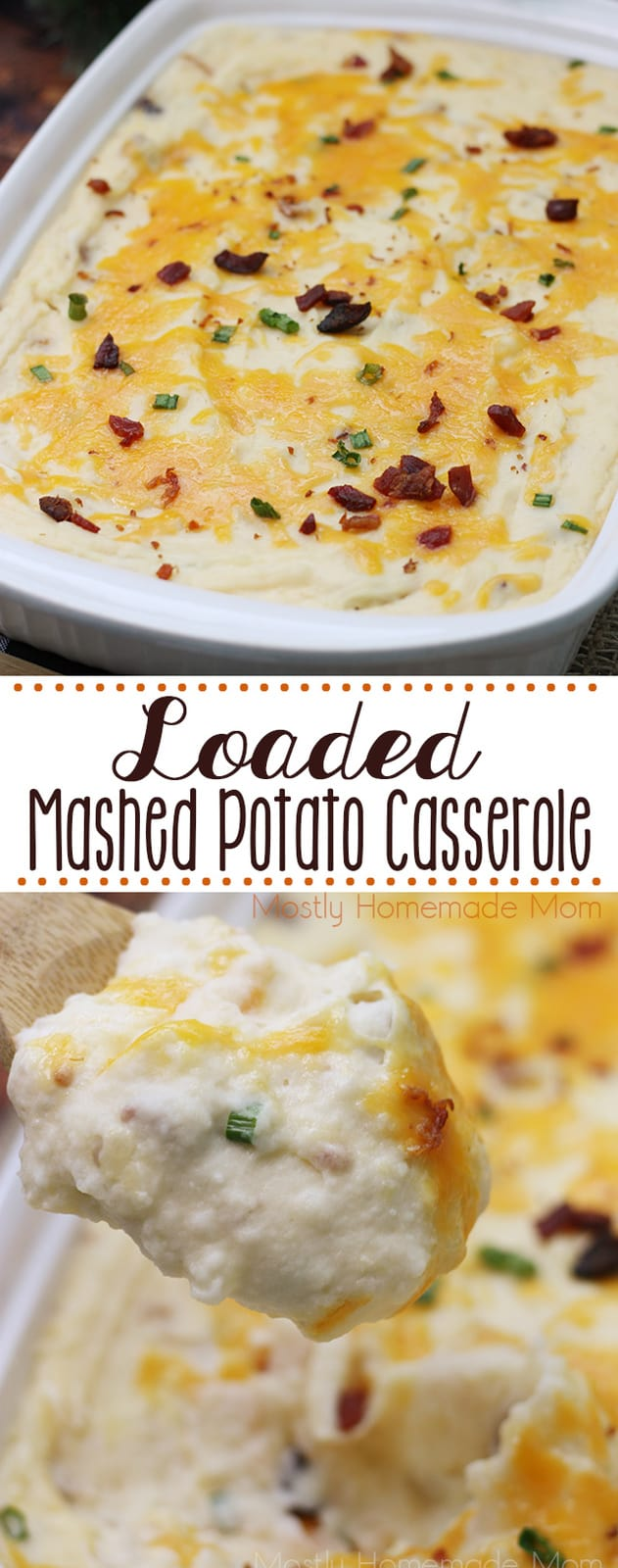 Loaded Mashed Potato Casserole has butter, cream cheese, bacon, and green onion mixed in and then baked with more cheese on top - you can't beat these loaded mashed potatoes! #mashedpotatoes #loadedmashedpotatoes #sidedish #recipe
