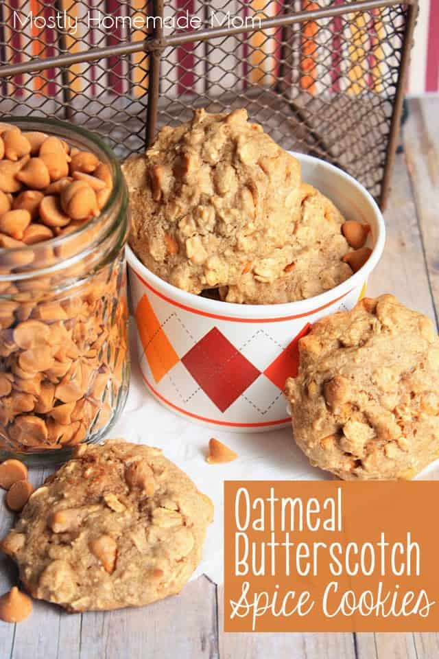 Oatmeal Butterscotch Spice Cookies - Mostly Homemade Mom Oatmeal Butterscotch Cookies