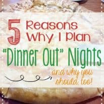 5 Reasons I Plan Dinner Out Nights – and Why You Should Too!