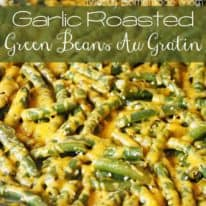 Garlic Roasted Green Beans Au Gratin