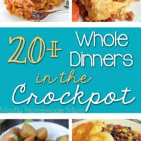 20+ Whole Dinners in the Crockpot