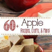 60+ Apple Recipes, Crafts, and More!