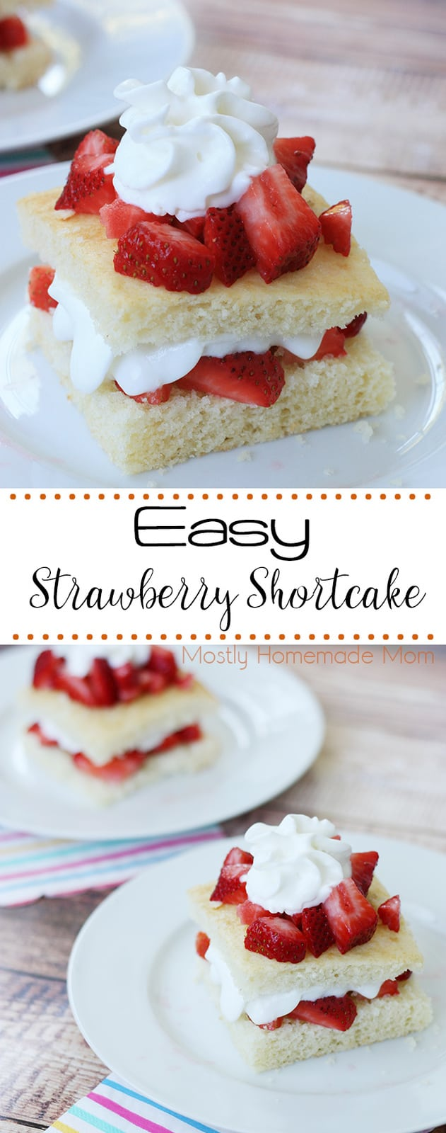 This Easy Strawberry Shortcake Recipe is perfect with fresh picked berries! Split this easy cake in half and layer whipped cream and chopped strawberries for a special dessert treat! #strawberryshortcake #strawberry #dessert #recipe